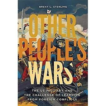 Other Peoples Wars by Brent L. Sterling
