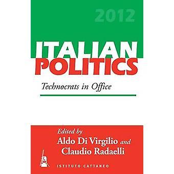 Technocrats in Office par Eded by Aldo Di Virgilio et Edited by Claudio M Radaelli