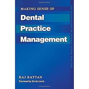 Making Sense of Dental Practice Management (The Business Side of General Dental Practice)