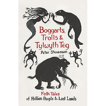 Boggarts Trolls and Tylwyth Teg