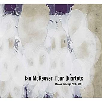 Ian McKeever: Four Quartets - Paintings 2001-2007
