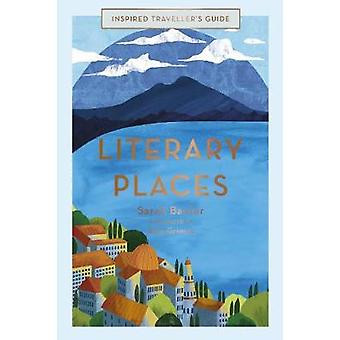 Literary Places Inspired Travellers Guides