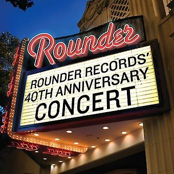 Rounder Records' 40th Anniversary Concert - Rounder Records' 40th Anniversary Concert [CD] USA import