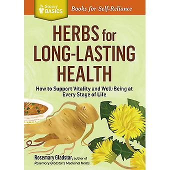 Herbs for Common Ailments How to Make and Use Herbal Remedies for Home Health Care. A Storey BASICS Title by Gladstar & Rosemary
