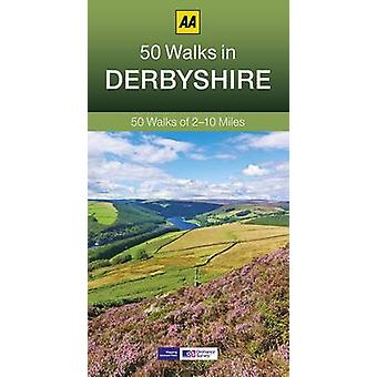 50 Walks in Derbyshire (3rd Revised edition) by AA Publishing - 97807