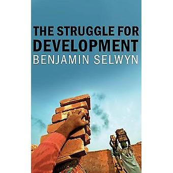 The Struggle for Development by Benjamin Selwyn - 9781509512799 Book