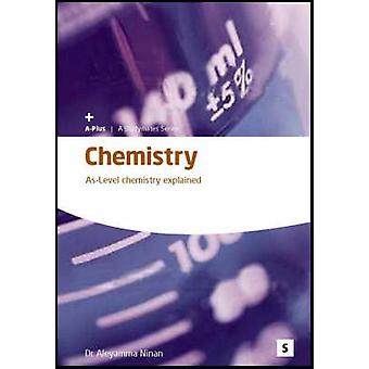 Chemistry - AS Level Chemistry Explained by A. Ninan - 9781842850732 B