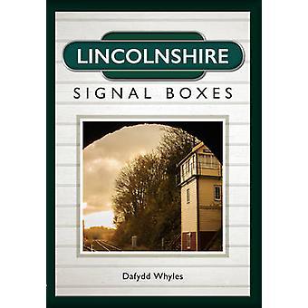 Lincolnshire Signalboxes von Dafydd Whyles - 9781445648125 Book