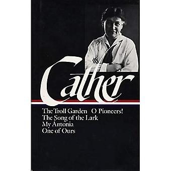 Cather: Early Novels and Stories (Library of America)