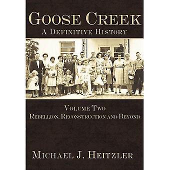 Goose Creek, en slutgiltig historia uppror, återuppbyggnad och Beyond