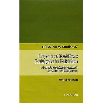 Effekterna av Partition: flyktingar i Pakistan: kampen för Empowerment och staten & s svar