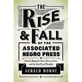 The Rise and Fall of the Associated Negro Press: Claude Barnett's Pan-African� News and the Jim Crow Paradox