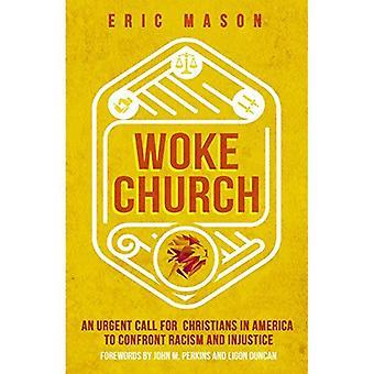 Se sont réveillés d'église: Un appel Urgent pour les chrétiens en Amérique à lutter contre le racisme et l'Injustice