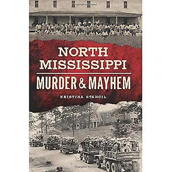 North Mississippi Murder & Mayhem (Murder & Mayhem)