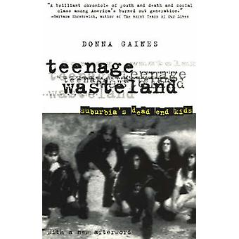 Teenage Wasteland - Dead End Kids di Suburbia da Donna Gaines - 9780226