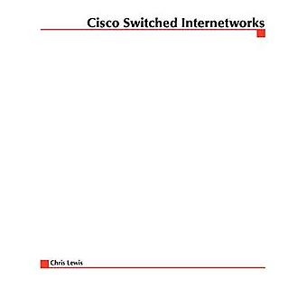 Cisco Switched Internetworks VLANs ATM  VoiceData Integration by Lewis & Chris