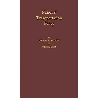 National Transportation Policy. by Dearing & Charles Lee