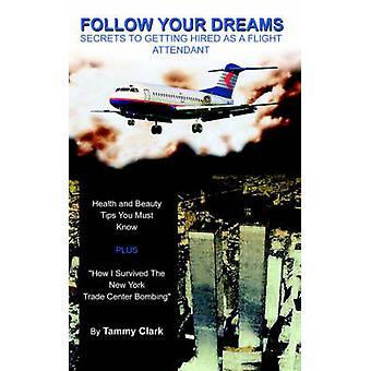 Volg uw dromen geheimen naar het krijgen van ingehuurd als een stewardess door Clark & Tammy