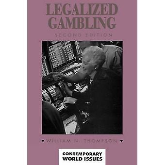 Legalized Gambling A Reference Handbook by Thompson & William N.