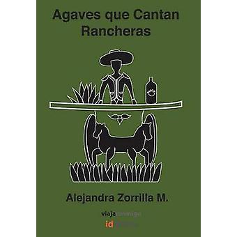 Agaven Que Cantan Rancheras Colecci N Viaja Conmigo von Zorrilla M. & Alejandra