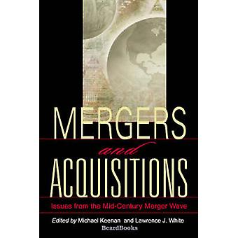 Mergers and AcquisitionsIssues from the MidCentury Merger Wave by Keenan & Michael