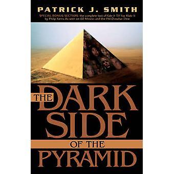 Den mörka sidan av pyramiden av Smith & Patrick J.