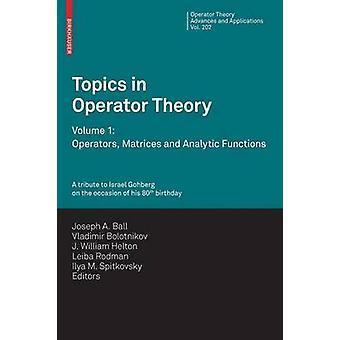 Aiheet Operator Theory Volume 1 operaattorit matriisit ja analyyttinen toimintoja Ball & Joseph A.