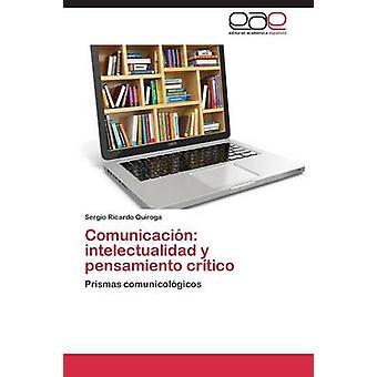 Comunicacion Intelectualidad y Pensamiento kritisch door Quiroga Sergio Ricardo