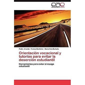 Orientacion Vocacional y Tutorias Para Evitar La Desercion Estudiantil af Aranda & Pedro