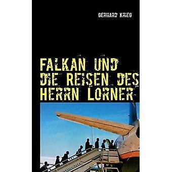 Falkan und die Reisen des Herrn Lorner von Krieg & Gerhard