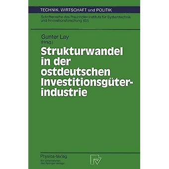 Strukturwandel in der ostdeutschen Investitionsgterindustrie par Lay & Gunter