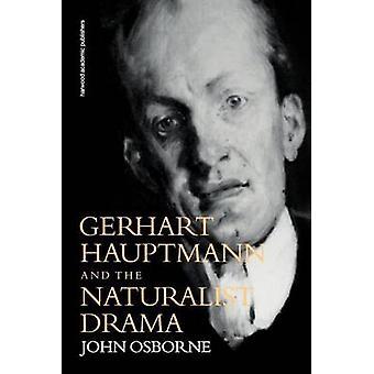 ゲルハルト・ Hauptmann とオズボーン & ジョンによる自然主義劇