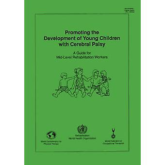 Promoting the Development of Young Children with Cerebral Palsy by WHO &
