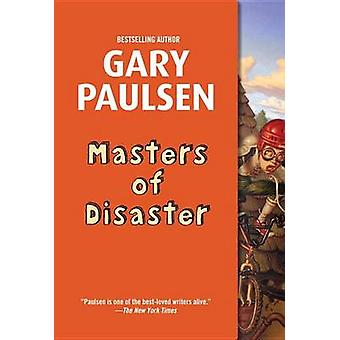 Masters of Disaster by Gary Paulsen - 9780375866104 Book