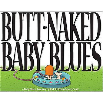 Butt Naked Baby Blues - A Baby Blues Treasury by Jerry Scott - 9780740