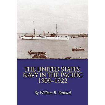 The United States Navy in the Pacific - 1909-1922 by William Reynolds