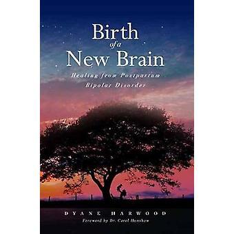 Birth of a New Brain by Dyane Harwood - 9781618688019 Book