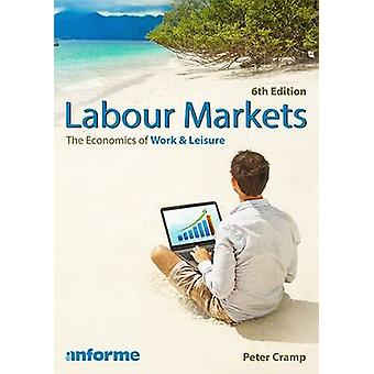 Labour Markets (6th Revised edition) by Peter Cramp - 9781780140056 B