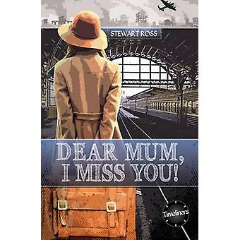 Dear Mum - I Miss You! by Stewart Ross - 9781783225606 Book