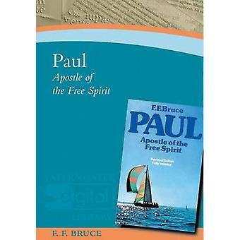 Paul - Apostle of the Free Spirit by Frederick Fyvie Bruce - 978184227