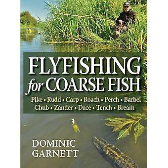 Flyfishing for Coarse Fish by Dominic Garnett - 9781906122386 Book