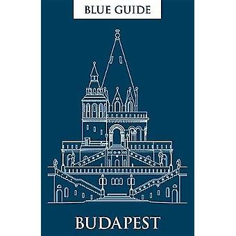 Blue Guide Budapest - 3rd Edition by Annabel Barber - 9781905131792 Bo