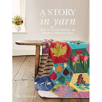 A Story in Yarn: How to Design and Knit an Intarsia Heirloom Quilt