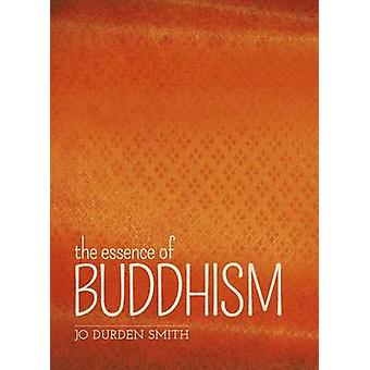 The Essence of Buddhism by Jo Durden Smith - 9781784284008 Book