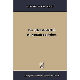 Der Jahresabschlu em Industriebetrieben por Kosiol & Erich