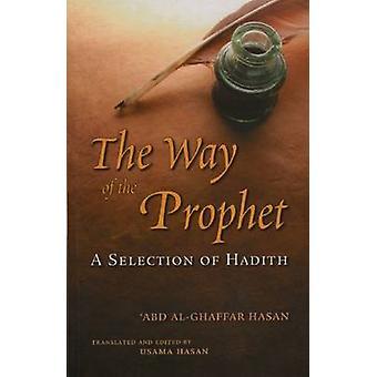 The Way of the Prophet by Abd al-Ghaffar Hasan - 9780860374572 Book