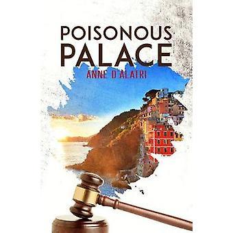 Poisonous Palace by Anne d'Alatri - 9781787106963 Book