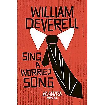 Zing een bezorgde lied: een Arthur Beauchamp roman