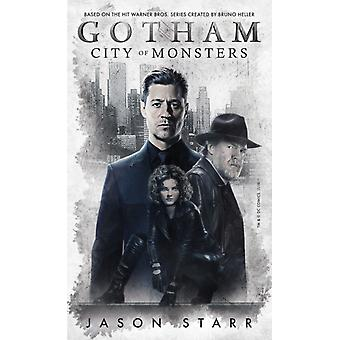 Gotham City of Monsters by Jason Starr