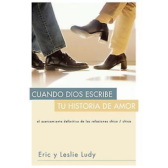 Cuando Dios Escribe Tu Historia de Amor by Ludy & Eric